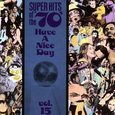 Various Artists/ Have a Nice Day: Super Hits of the 70s