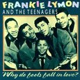 Frankie Lymon & the Teenagers/ Why Do Fools Fall in Love