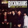 Buckinghams/ Kind of a Drag