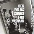 Ben Folds/ Songs for Silverman