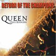Queen + Paul Rodgers/ Return of the Champions