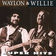 Waylon & Willie / Super Hits